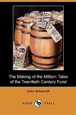 The Making of the Million: Tales of the Twentieth Century Fund (Dodo Press)