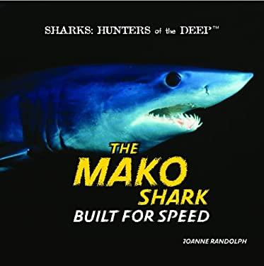 The Mako Shark: Built for Speed 9781404236271
