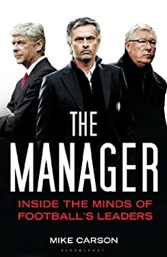The Manager: Inside the Minds of Football's Leaders 9781408158821