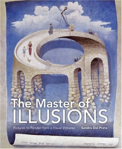 The Master of Illusions: Pictures to Ponder from a Visual Virtuoso 9781402754005