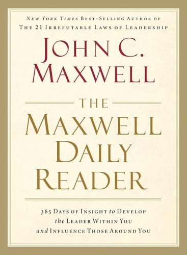The Maxwell Daily Reader: 365 Days of Insight to Develop the Leader Within You and Influence Those Around You 9781400280162