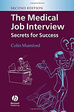 The Medical Job Interview: Secrets for Success 9781405121859