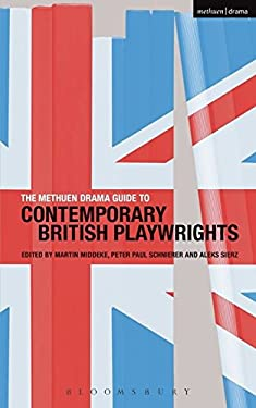 The Methuen Drama Guide to Contemporary British Playwrights 9781408122785