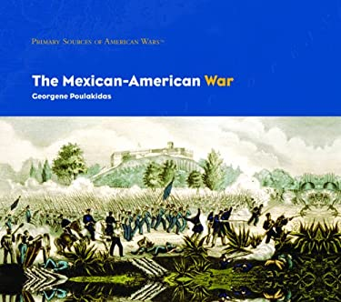 The Mexican-American War 9781404226838