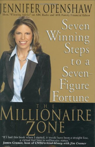 The Millionaire Zone: Seven Winning Steps to a Seven-Figure Fortune 9781401303259