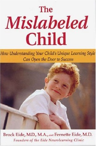 The Mislabeled Child: How Understanding Your Child's Unique Learning Style Can Open the Door to Success 9781401302252