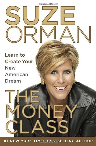 The Money Class: Learn to Create Your New American Dream 9781400069736