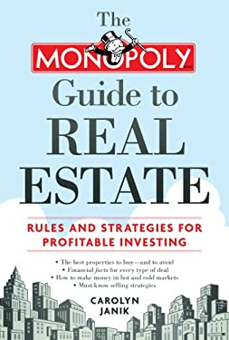 The Monopoly Guide to Real Estate: Rules and Strategies for Profitable Investing 9781402752544