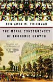 The Moral Consequences of Economic Growth 9781400095711