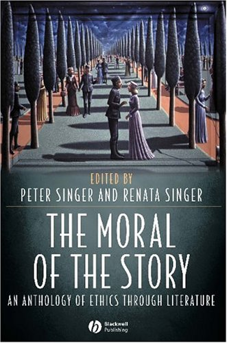 The Moral of the Story: An Anthology of Ethics Through Literature 9781405105842
