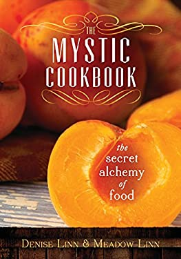 The Mystic Cookbook: The Secret Alchemy of Food 9781401937225