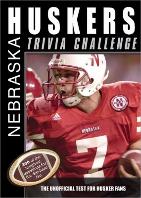 The Nebraska Huskers Trivia Challenge: The Unofficial Test for Husker Fans 9781402217487