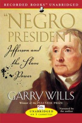 The Negro President: Jefferson and the Slave Power