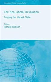 The Neo-Liberal Revolution: Forging the Market State