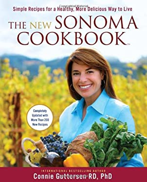 The New Sonoma Cookbook: Simple Recipes for a Healthy, More Delicious Way to Live 9781402781193