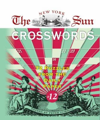 The New York Sun Crosswords #12: 72 Puzzles from the Daily Paper 9781402736810
