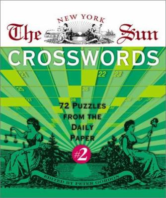The New York Sun Crosswords #2: 72 Puzzles from the Daily Paper 9781402706295