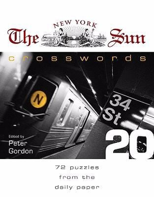 The New York Sun Crosswords: 72 Puzzles from the Daily Paper 9781402750106