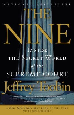 The Nine: Inside the Secret World of the Supreme Court 9781400096794
