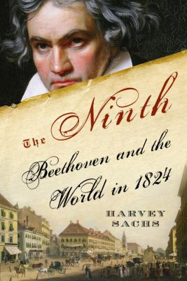 The Ninth: Beethoven and the World in 1824 9781400060771