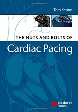 The Nuts and Bolts of Cardiac Pacing 9781405132978