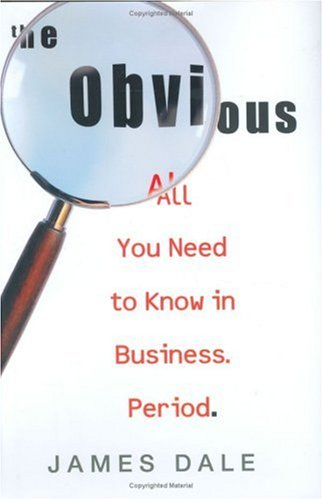The Obvious: All You Need to Know in Business. Period. 9781401303211