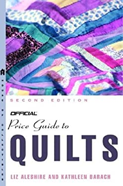 The Official Price Guide to Quilts, Edition #2 9781400047970