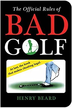 The Official Rules of Bad Golf 9781402740299