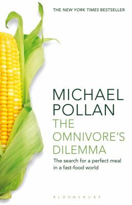 Omnivore's Dilemma: The Search for a Perfect Meal in a Fast-Food World 9781408812181