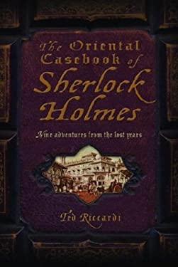 The Oriental Casebook of Sherlock Holmes 9781400060658