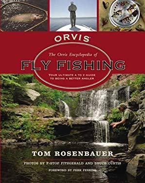 The Orvis Encyclopedia of Fly Fishing: Your Ultimate A to Z Guide to Being a Better Angler 9781401603700