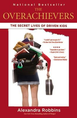 The Overachievers: The Secret Lives of Driven Kids 9781401309022