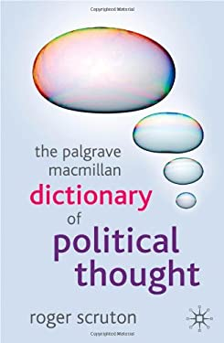 The Palgrave MacMillan Dictionary of Political Thought 9781403989512