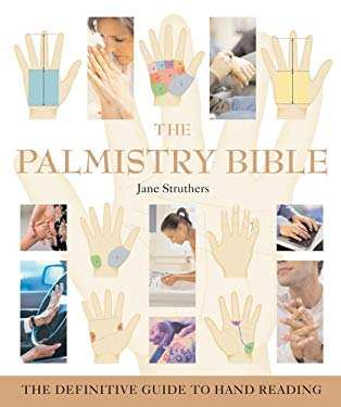The Palmistry Bible: The Definitive Guide to Hand Reading 9781402730078