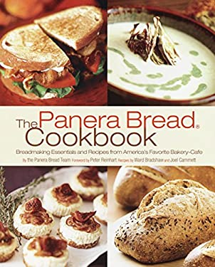 The Panera Bread Cookbook: Breadmaking Essentials and Recipes from America's Favorite Bakery-Cafe 9781400080410