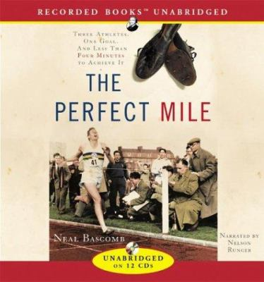 The Perfect Mile: Three Athletes, One Goal and Less Than Four Minutes to Achieve It 9781402575617