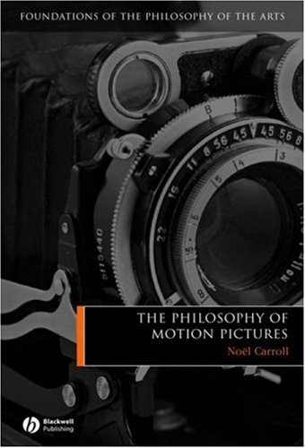 The Philosophy of Motion Pictures 9781405120258