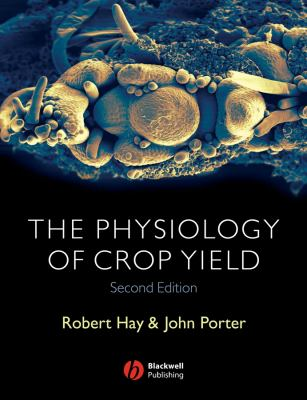 The Physiology of Crop Yield 9781405108591
