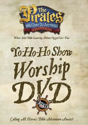 The Pirates Who Don't Do Anything: A VeggieTales Vbs: Yo-Ho-Ho Worship DVD 9781400312429