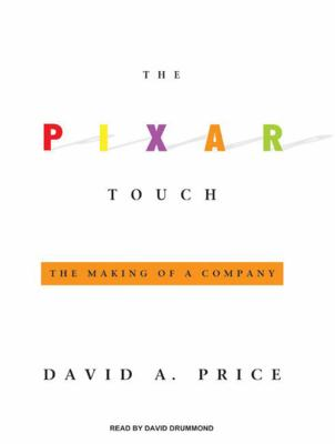The Pixar Touch: The Making of a Company 9781400107650