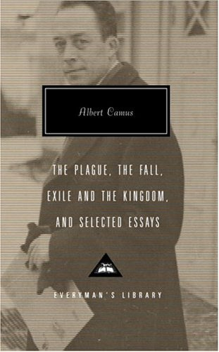 The Plague, the Fall, Exile and the Kingdom, and Selected Essays 9781400042555