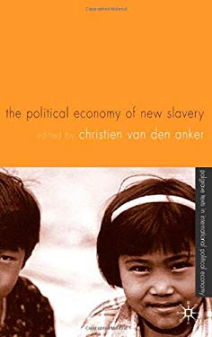 The Political Economy of New Slavery 9781403915221