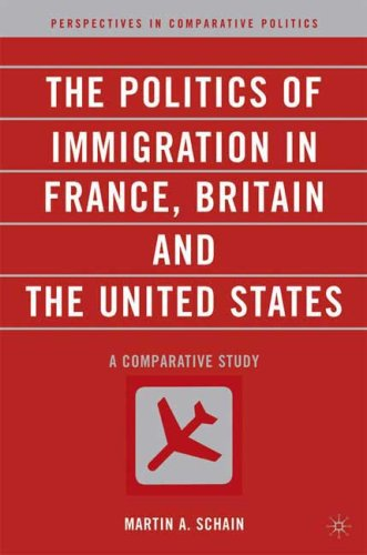 The Politics of Immigration in France, Britain, and the United States: A Comparative Study 9781403962164