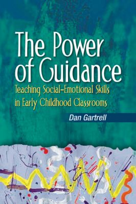 The Power of Guidance: Teaching Social-Emotional Skills in Early Childhood Classrooms 9781401848569