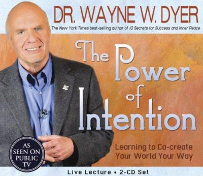 The Power of Intention: Learning to Co-Create Your World Your Way 9781401903558