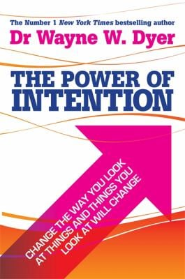 The Power of Intention: Learning to Co-Create Your World Your Way 9781401902162