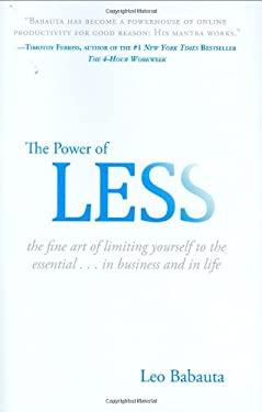 The Power of Less: The Fine Art of Limiting Yourself to the Essential...in Business and in Life 9781401309701