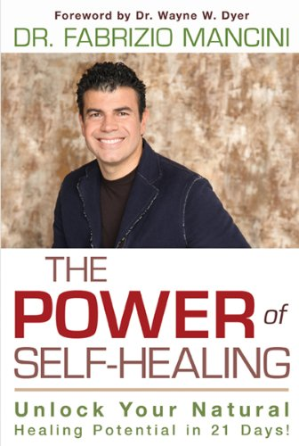 The Power of Self-Healing: Unlock Your Natural Healing Potential in 21 Days! 9781401936211