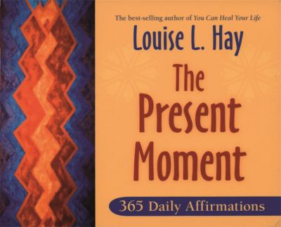 The Present Moment: 365 Daily Affirmations 9781401911942