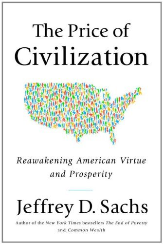 The Price of Civilization: Reawakening American Virtue and Prosperity 9781400068418